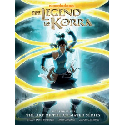 Артбук Dark Horse The Legend of Korra: The Art of the Animated Series Book Two: Spirits [Hardcover]
