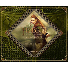 The Hobbit: The Desolation of Smaug Chronicles: Cloaks & Daggers [Hardcover]