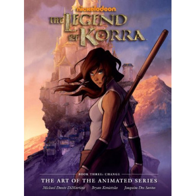 The Legend of Korra: The Art of the Animated Series Book Three: Change [Hardcover]