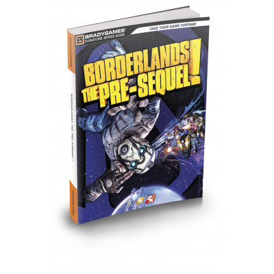 Руководство по игре BradyGames Borderlands: The Pre-Sequel Signature Series Strategy Guide [Paperback]