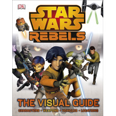 Star Wars Rebels The Visual Guide [Hardcover]