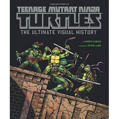 Ninja turtles Insight Editions Teenage Mutant Ninja Turtles: The Ultimate Visual History [Hardcover]