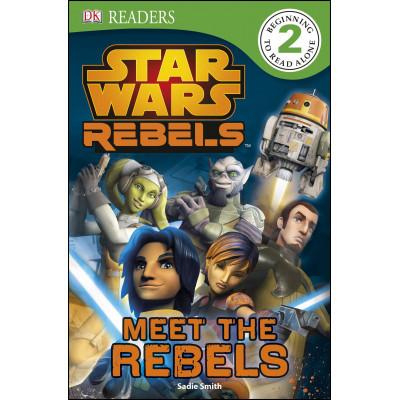 Книга Dorling Kindersley DK Readers L2: Star Wars Rebels: Meet the Rebels [Paperback,Hardcover]