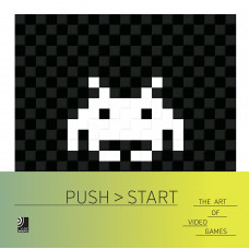 Push Start: The Art of Video Games [Hardcover]