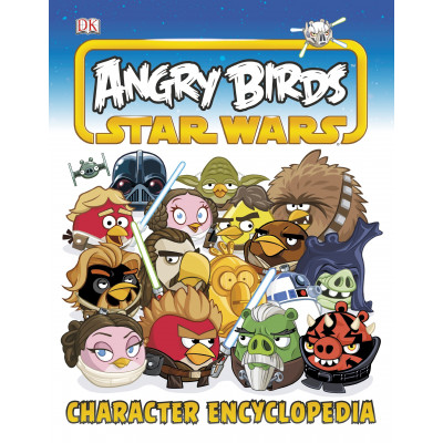 Энциклопедия Dorling Kindersley Angry Birds Star Wars Character Encyclopedia [Hardcover]