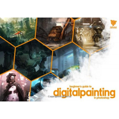 Beginner's Guide to Digital Painting in Photoshop [Paperback]