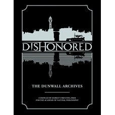 Dishonored: The Dunwall Archives [Hardcover]