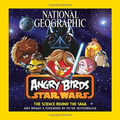 National Geographic Angry Birds Star Wars: The Science Behind the Saga [Paperback,Hardcover]