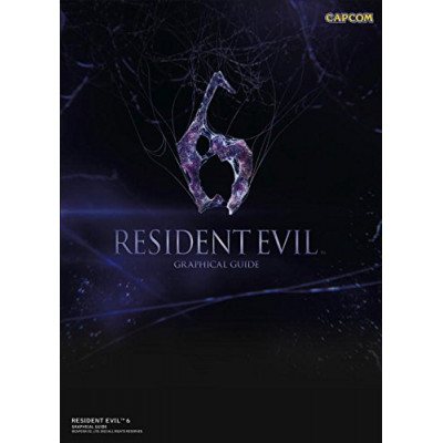Resident Evil 6: Graphical Guide [Paperback]