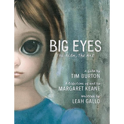 Big Eyes: The Film, the Art [Hardcover]