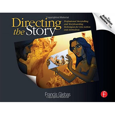 Directing the Story: Professional Storytelling and Storyboarding Techniques for Live Action and Animation [Paperback]