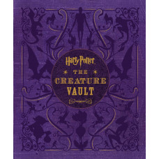 Harry Potter: The Creature Vault: The Creatures and Plants of the Harry Potter Films [Hardcover]