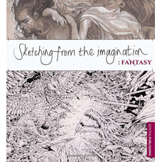 Sketching from the Imagination: Fantasy [Paperback]