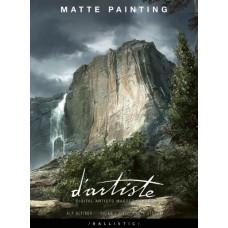 d'artiste Matte Painting: Digital Artists Master Class [Paperback]
