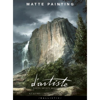 Артбук Ballistic d'artiste Matte Painting: Digital Artists Master Class [Paperback]