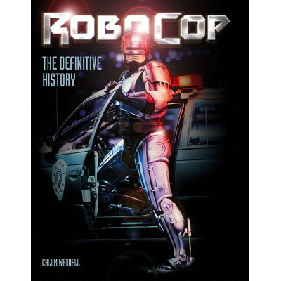 RoboCop: The Definitive History [Hardcover]