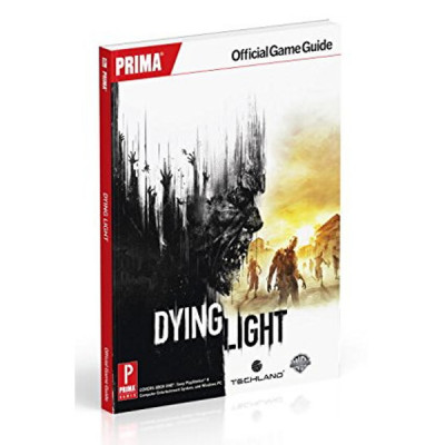 Dying Light: Prima Official Game Guide [Paperback]