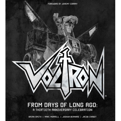 Voltron: From Days of Long Ago: A Thirtieth Anniversary Celebration [Hardcover]