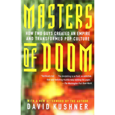 Masters of Doom: How Two Guys Created an Empire and Transformed Pop Culture [Paperback,Hardcover]