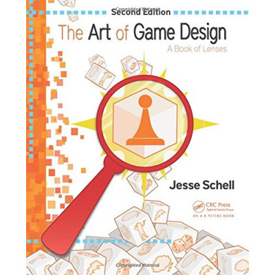 The Art of Game Design: A Book of Lenses, Second Edition [Paperback]