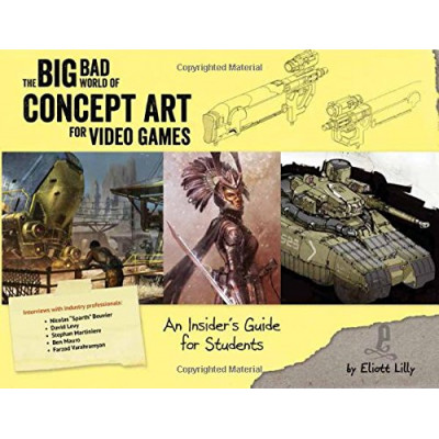 Артбук Design Studio Press Big Bad World of Concept Art for Video Games: An Insider's Guide for Students [Paperback]