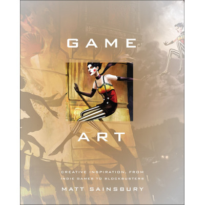 Артбук Game Art: Creative Inspiration, from Indie Games to Blockbusters [Paperback]