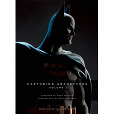 Capturing Archetypes, Volume 2: A Gallery of Heroes and Villains from Batman to Vader [Hardcover]
