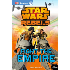 DK Readers L3: Star Wars Rebels: Fight the Empire [Paperback]