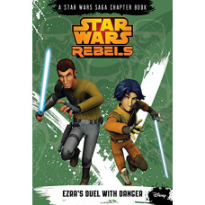 Star Wars Rebels Ezra's Duel with Danger (A Star Wars Saga Chapter Book) [Paperback]