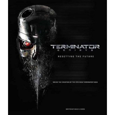 Артбук Insight Editions Terminator Genisys: Resetting the Future [Hardcover]