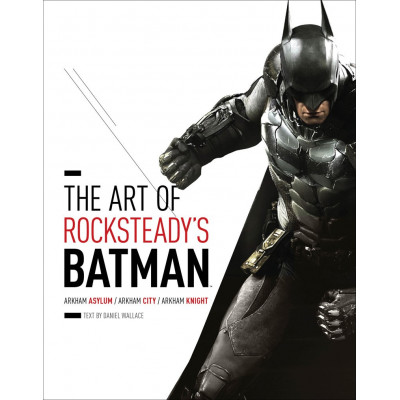 Артбук Abrams The Art of Rocksteady's Batman: Arkham Asylum, Arkham City & Arkham Knight [Hardcover]