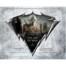 The Hobbit: The Art of War: The Battle of the Five Armies: Chronicles [Hardcover]