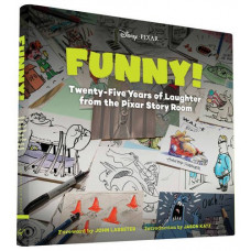 Funny!: Twenty-Five Years in the Pixar Story Room [Hardcover]
