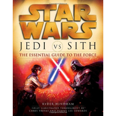 Книга LucasArts Jedi vs. Sith: The Essential Guide to the Force [Paperback]