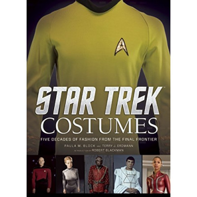Star trek Insight Editions Star Trek: Costumes: Five Decades of Fashion from the Final Frontier [Hardcover]