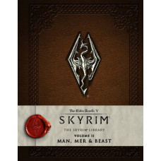 The Elder Scrolls V: Skyrim - The Skyrim Library, Vol. II: Man, Mer, and Beast [Hardcover]