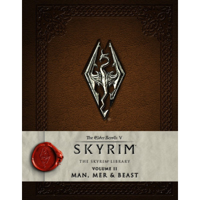 The Elder Scrolls V: Skyrim - The Skyrim Library, Vol. II: Man, Mer, and Beast [Hardcover]