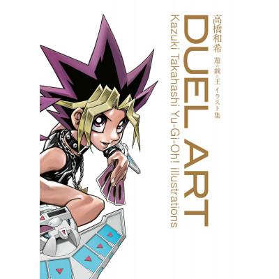 Duel Art: Kazuki Takahashi Yu-Gi-Oh! Illustrations [Hardcover]