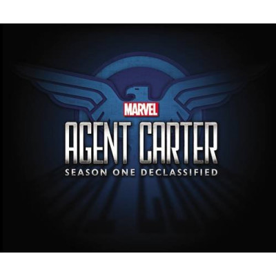 Marvel's Agent Carter: Season One Declassified (Angent Carter) [Hardcover]