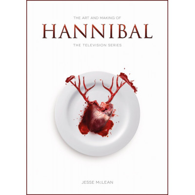 The Art and Making of Hannibal: The Television Series [Paperback]