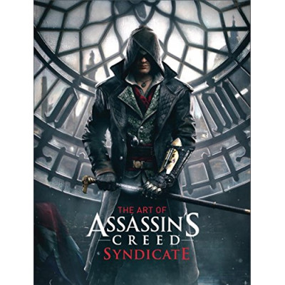 The Art of Assassin's Creed Syndicate [Hardcover]