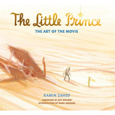 The Little Prince: The Art of the Movie [Hardcover]
