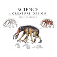 The Science of Creature Design: Techniques In Creating The Real...To The Imagined [Paperback,Hardcover]