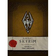The Elder Scrolls V: Skyrim - The Skyrim Library, Vol. III: The Arcane [Hardcover]