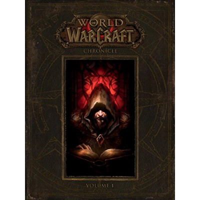 World of Warcraft: Chronicle Volume 1 [Hardcover]