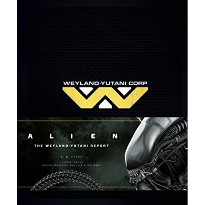 Alien Insight Editions Alien: The Weyland-Yutani Report [Hardcover]