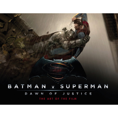Batman v Superman: Dawn of Justice: The Art of the Film [Hardcover]