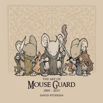 The Art of Mouse Guard 2005-2015 [Hardcover]