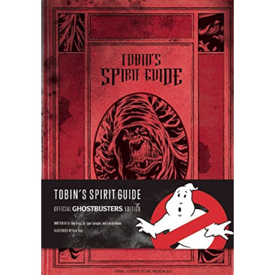 Ghostbusters Insight Editions Tobin's Spirit Guide: Official Edition [Hardcover]