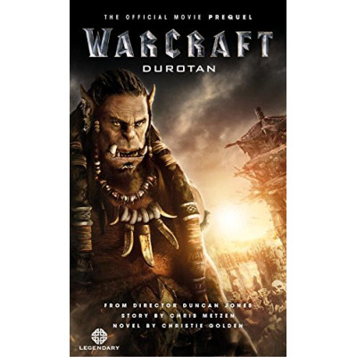 Warcraft: Durotan: The Official Movie Prequel [Mass Market]